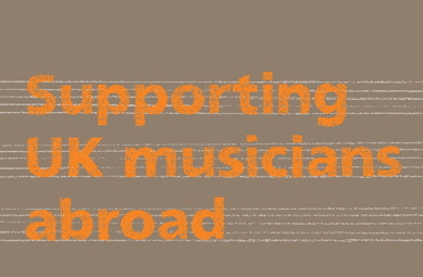 Supporting UK Musicians Abroad ? British Council/ACE
